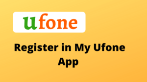 How to Sign Up in My Ufone App