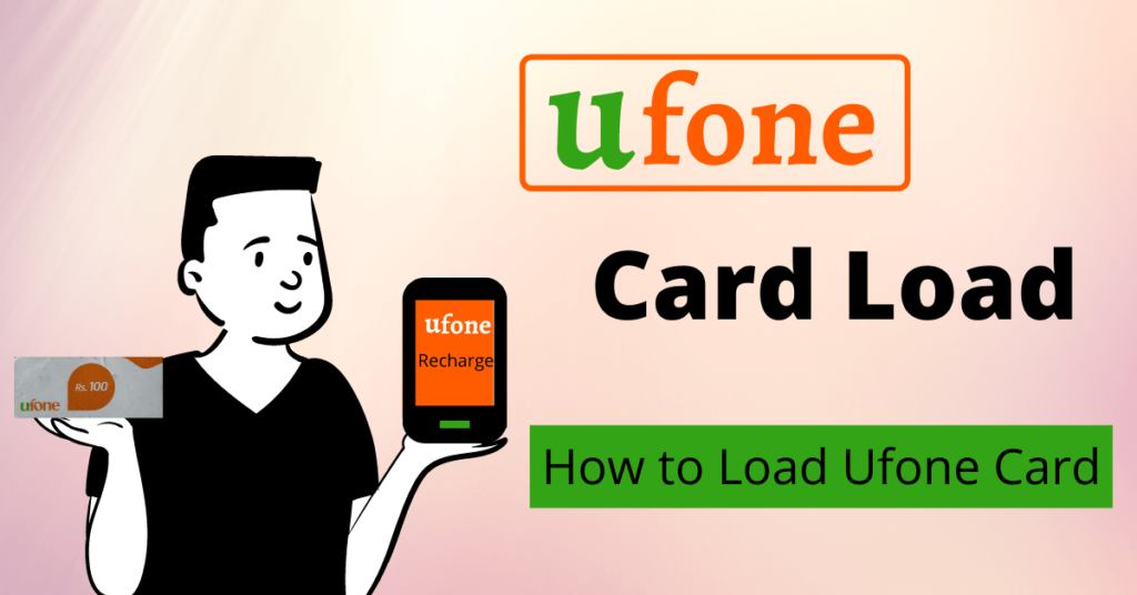 How to Load Ufone Card