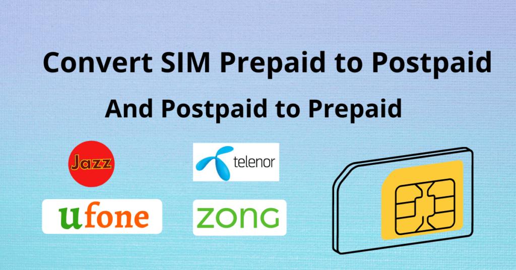 Convert SIM Prepaid to Postpaid and Postpaid to Prepaid