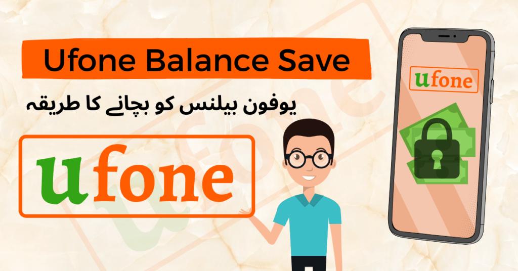 Ufone Balance Save Code